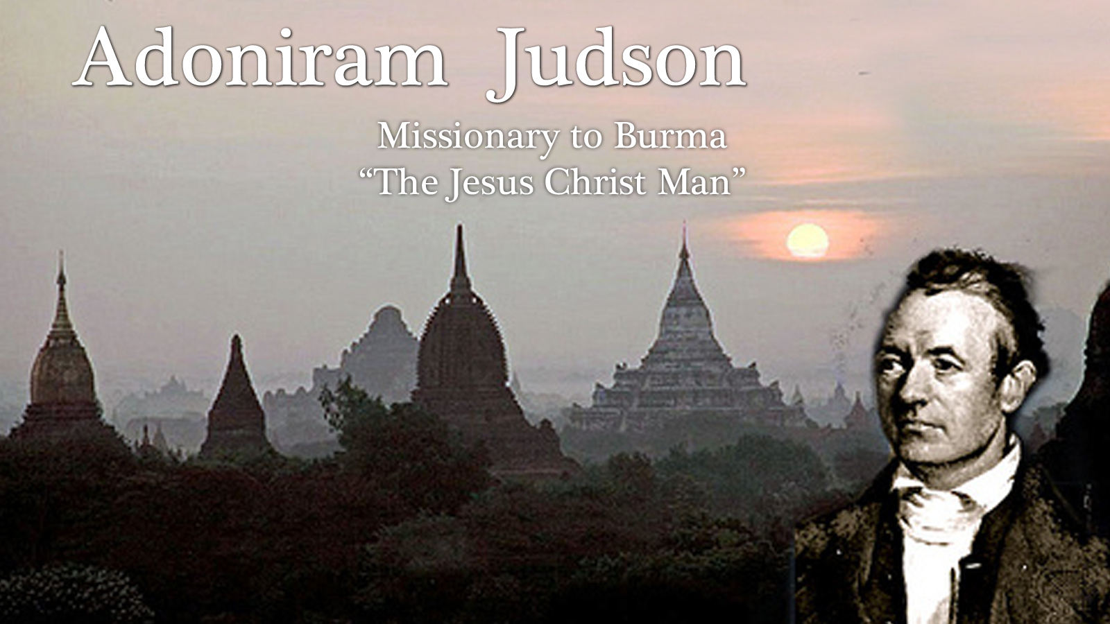 the life and mission of adoniram judson Manage account edit profile view order history my digital media logout.